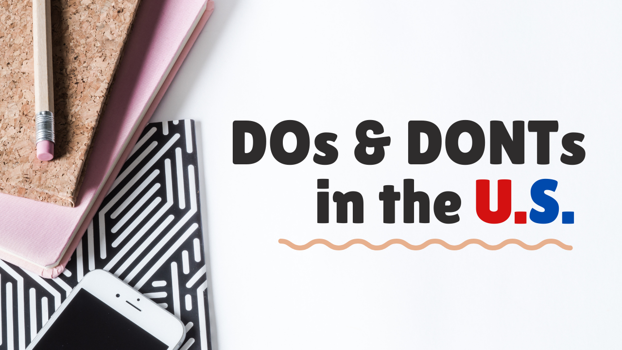 10 Do & Don't While Studying and Living in the United States