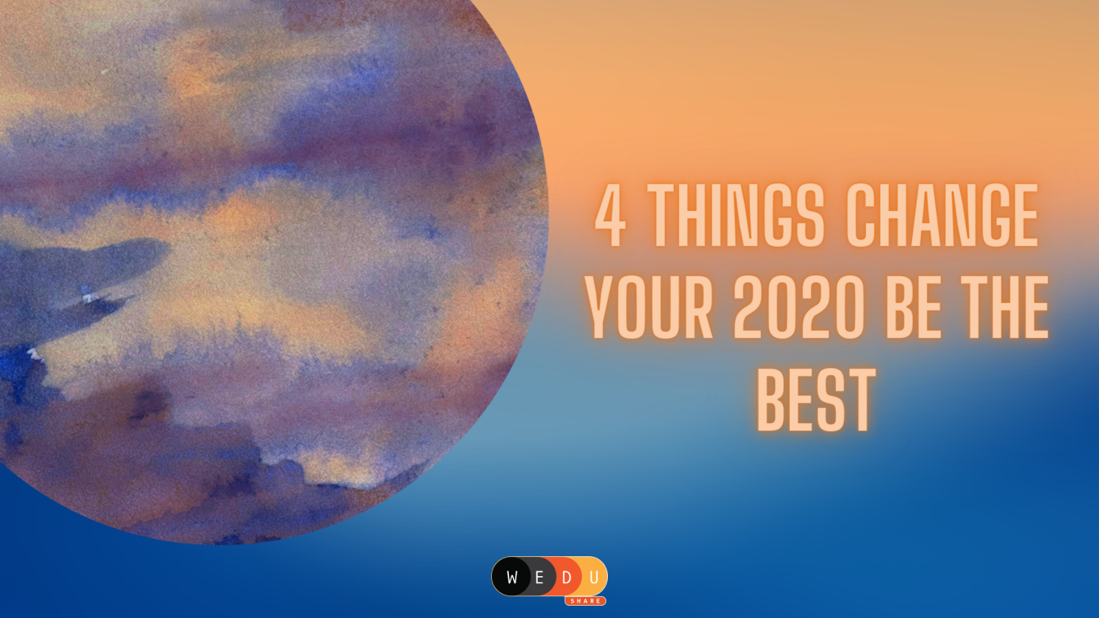 4 Things Change Your 2020 Be The Best