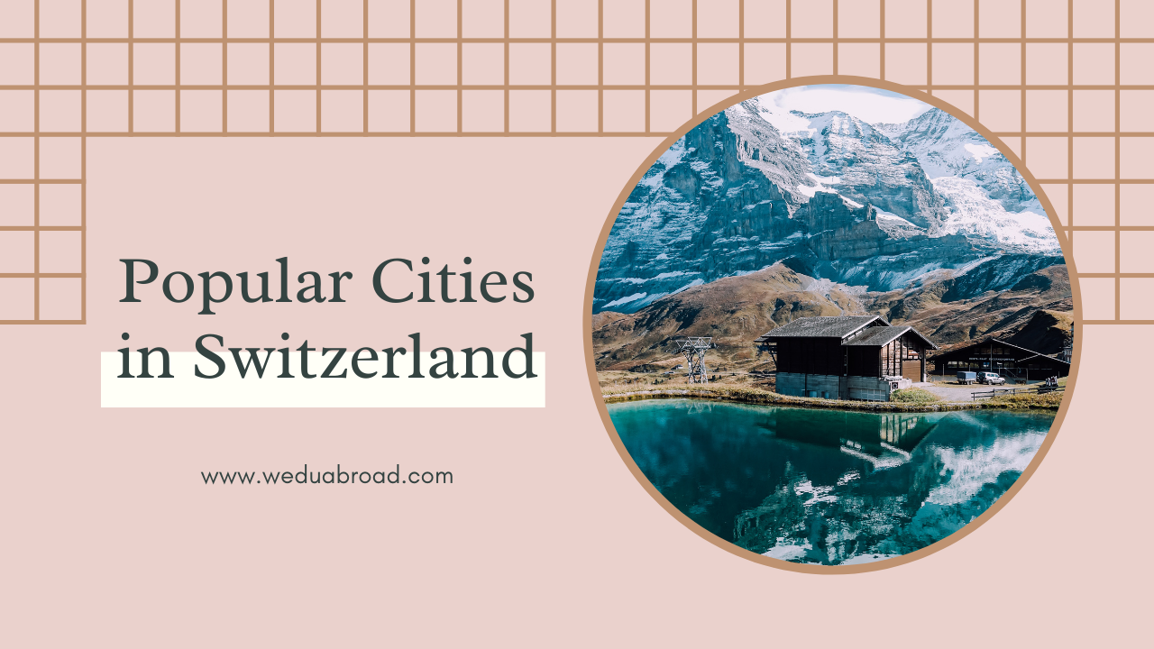 5 Top Cities and Towns for Cambodian Students to Go to Study in Switzerland