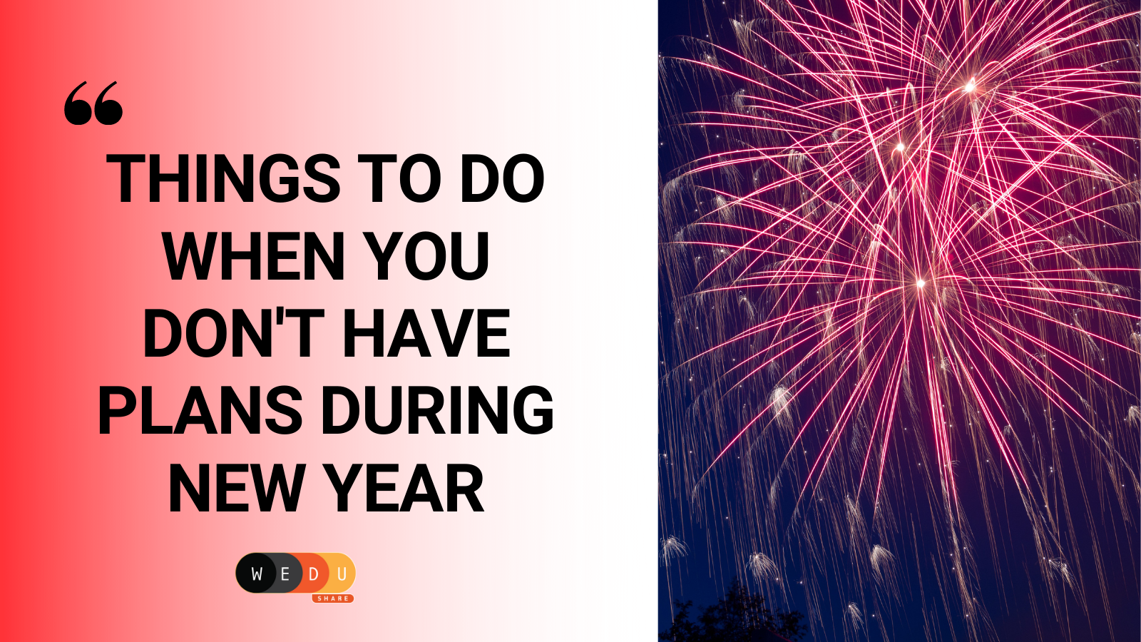 Things To Do When You Don't Have Plans During New Year