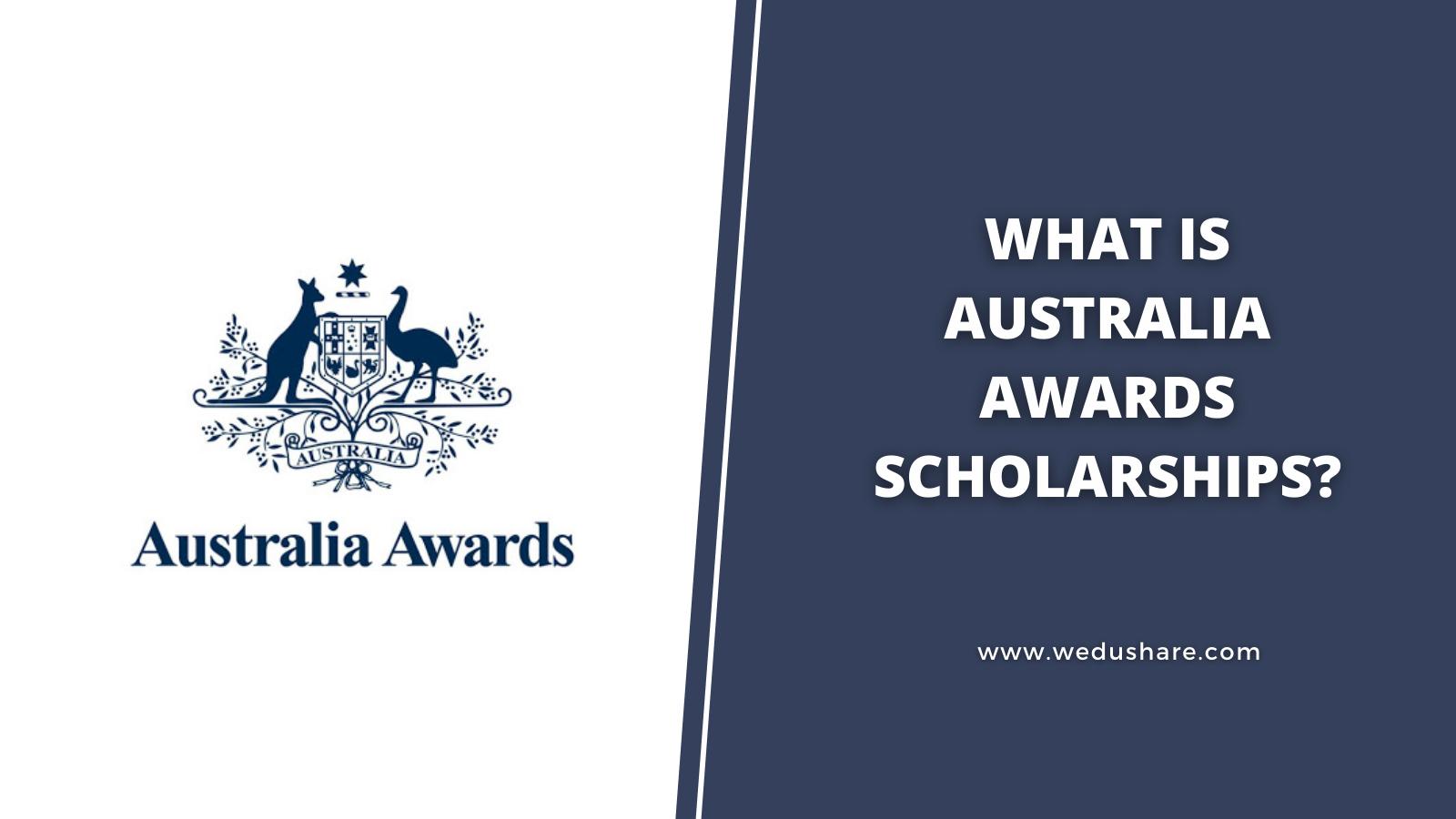 What is Australia Awards Scholarships?
