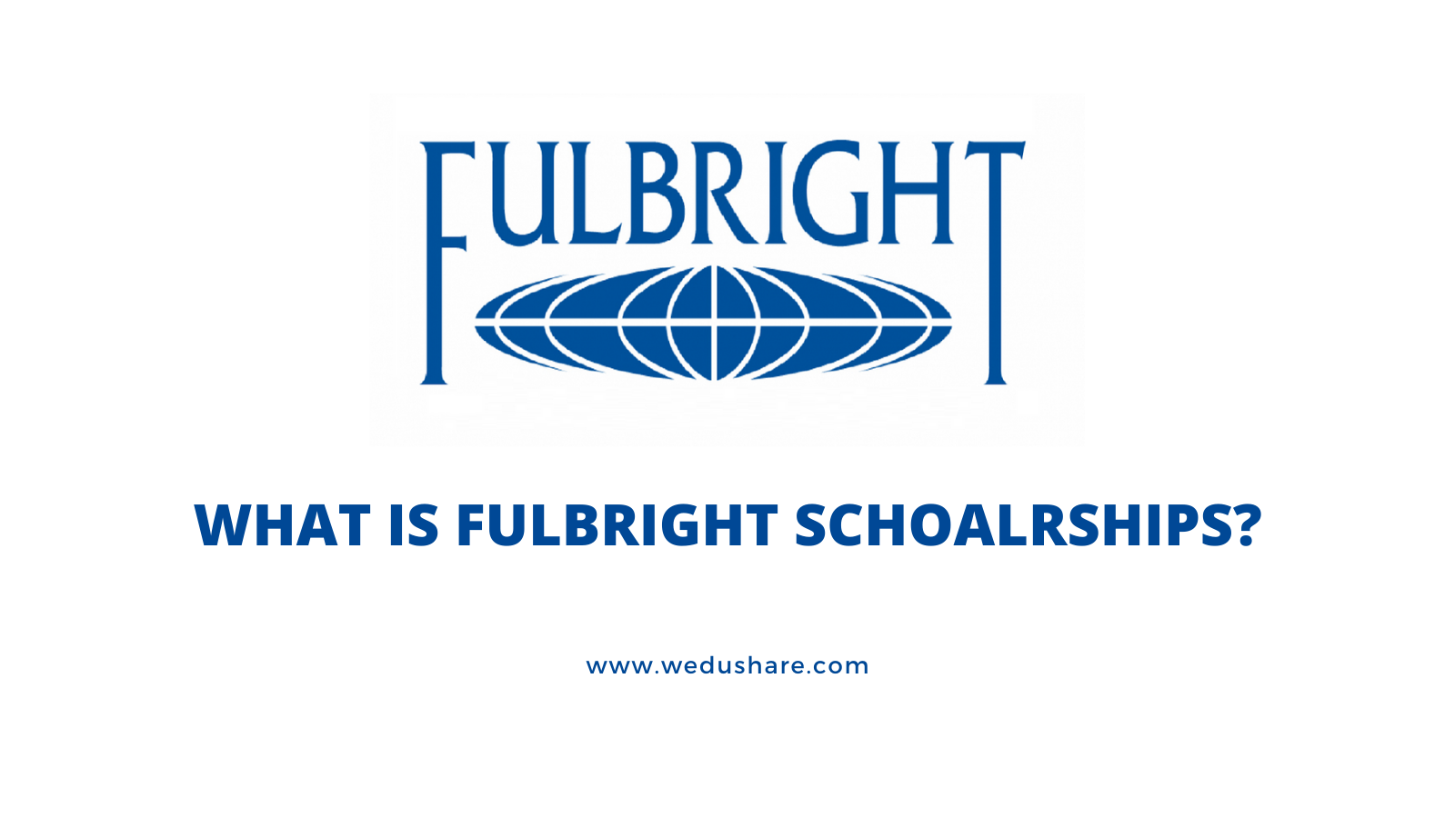 What is Fulbright Student Fellowships?