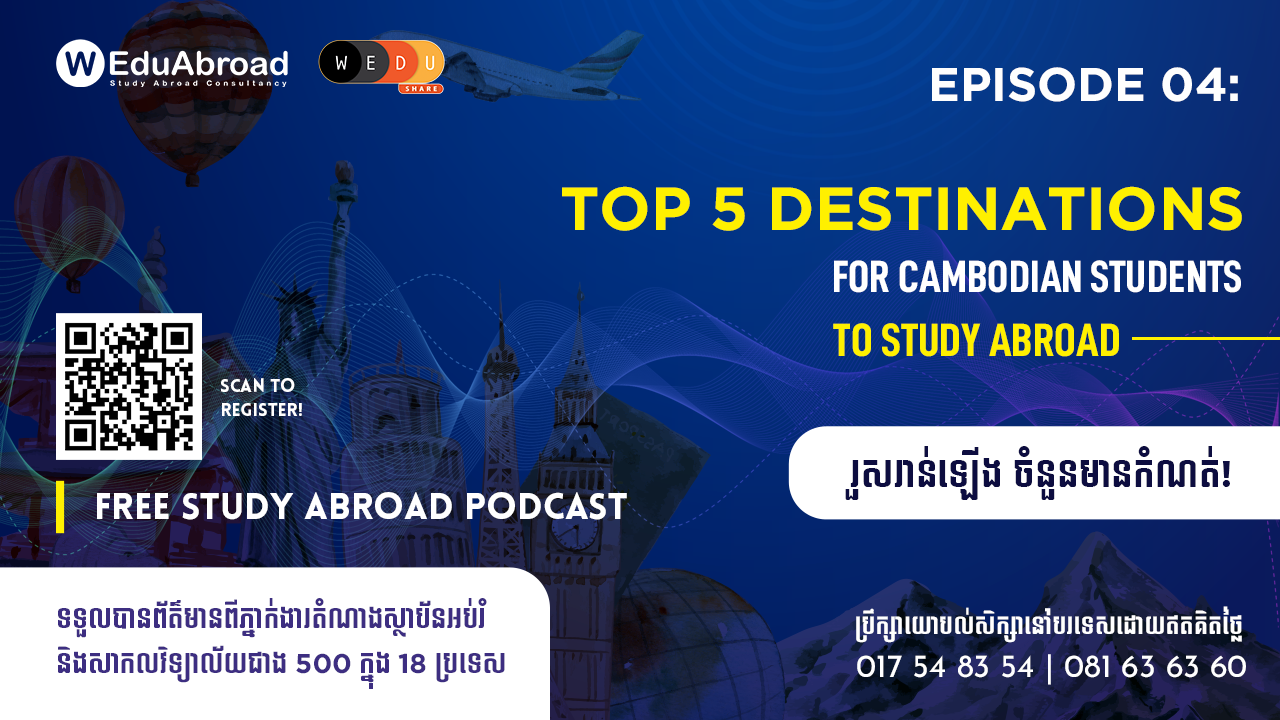 [Study Abroad Podcast]Episode 04:Top 5 Destinations for Cambodian Students to Study Abroad