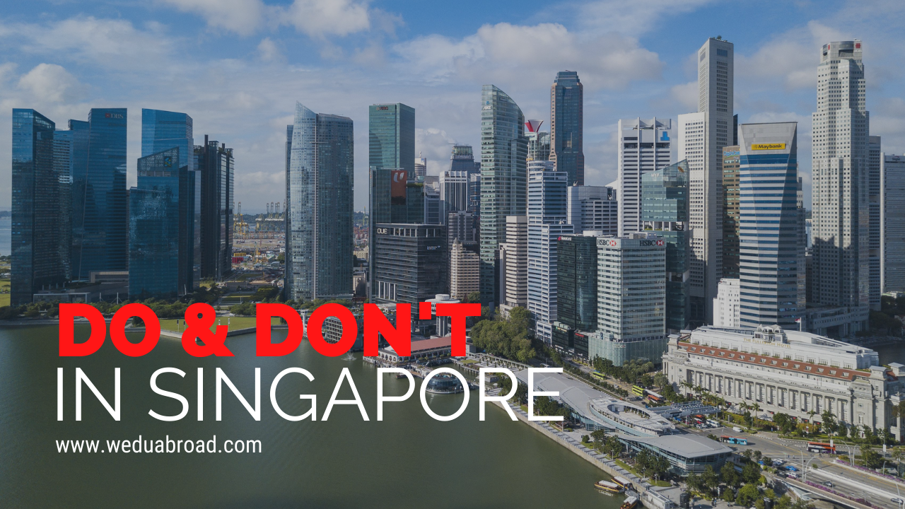10 Do & Don't While Studying and Living in Singapore