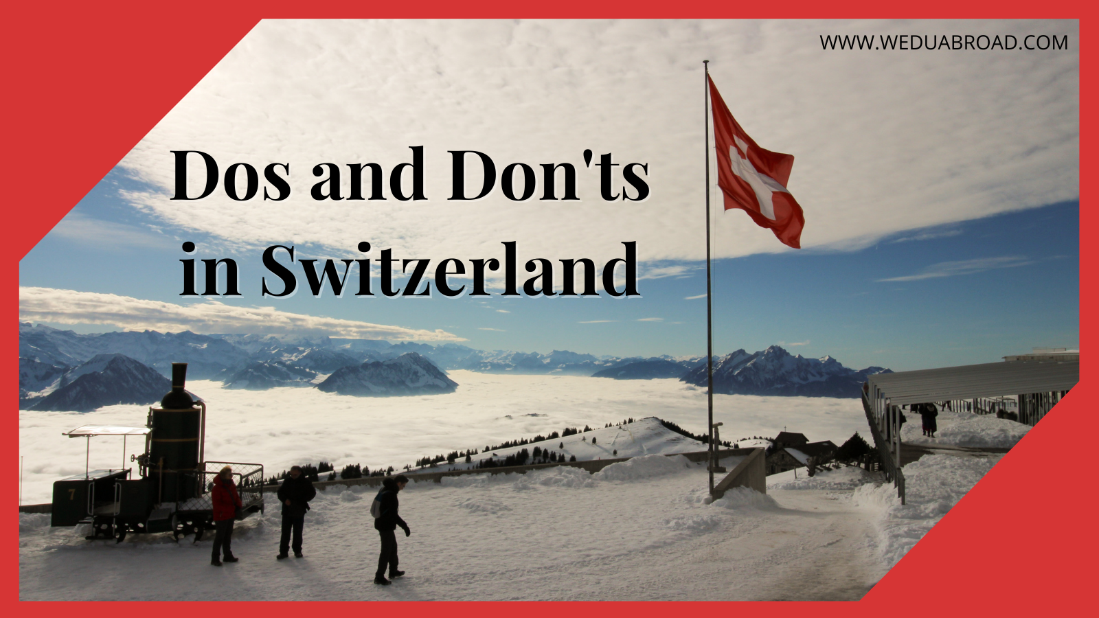 10 Do & Don't While Studying and Living in Switzerland