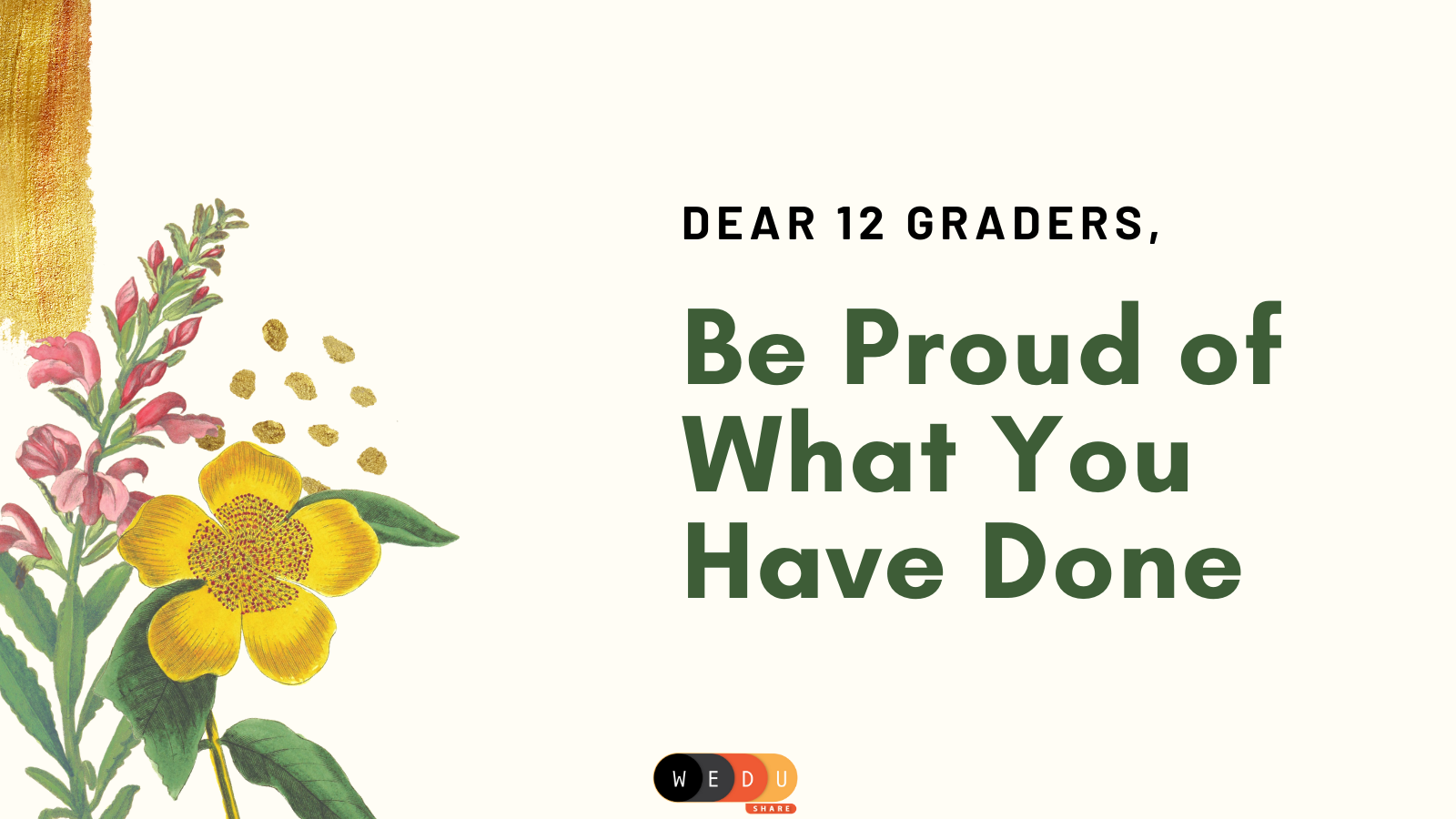 Dear 12 Graders, Be Proud Of What You Have Done