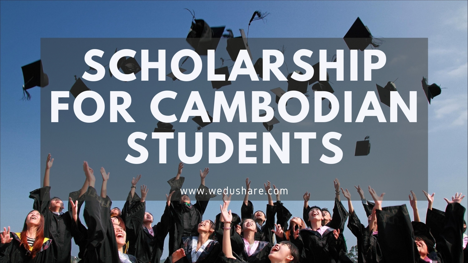 List of Scholarship for Cambodian Students