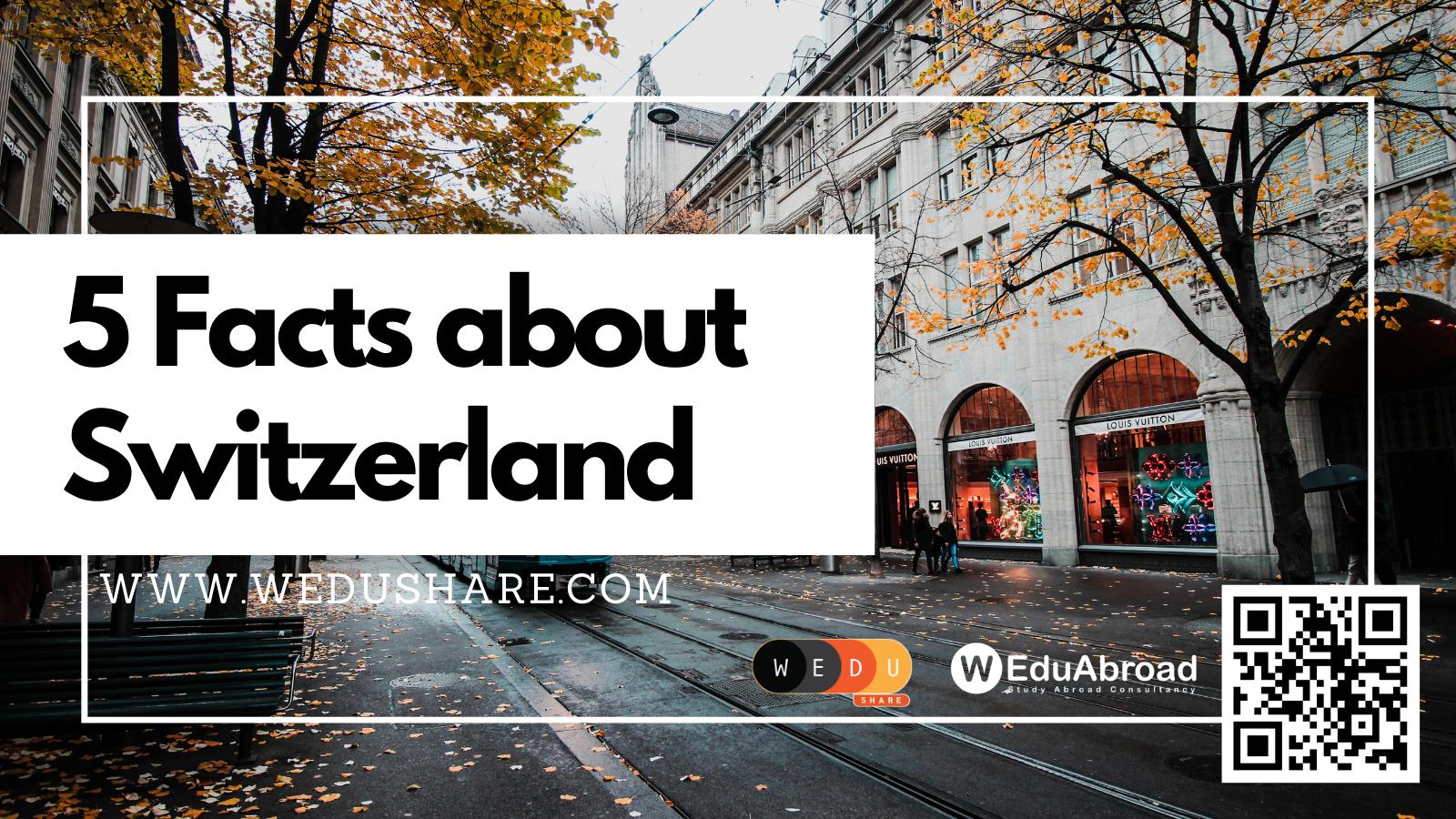 Study in Switzerland: 5 Facts about Switzerland