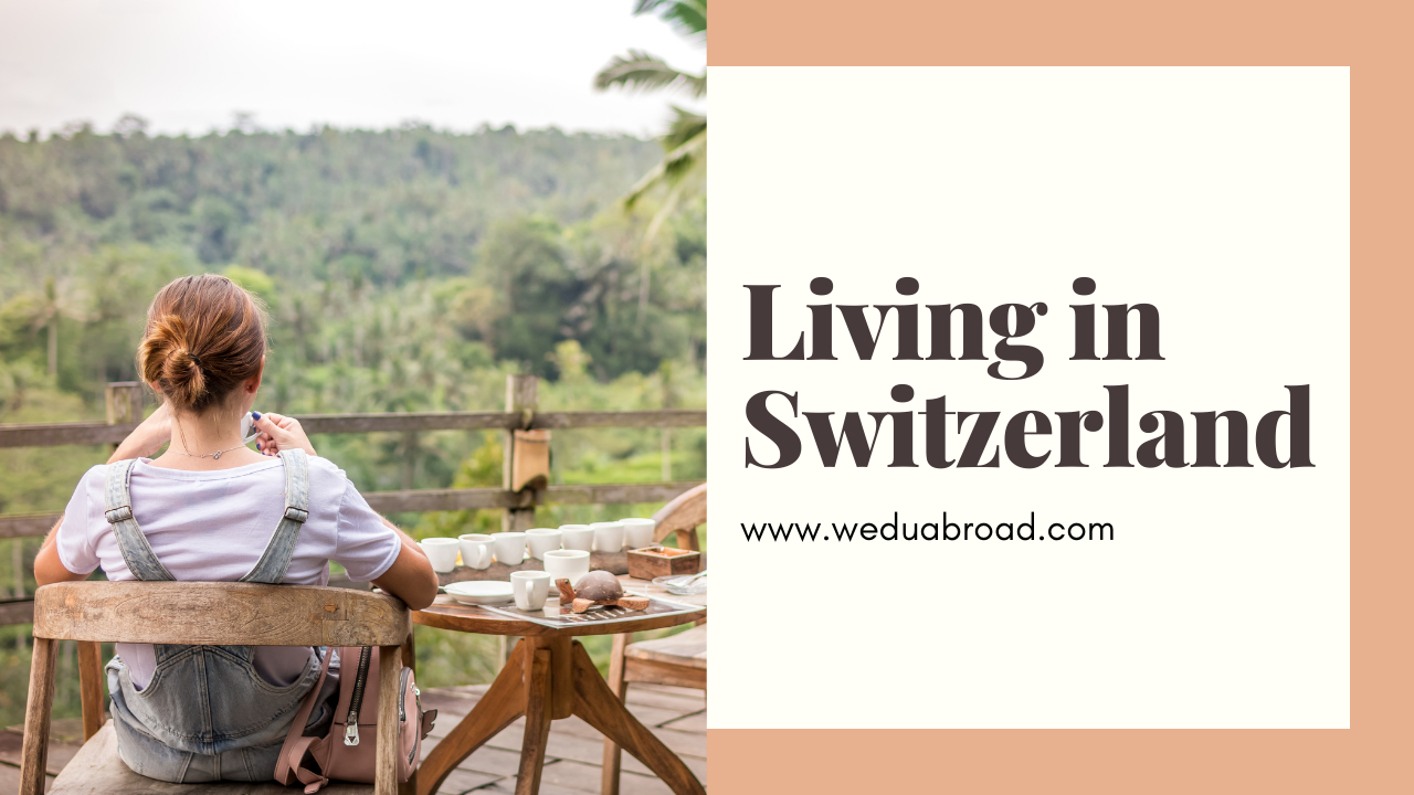 Studying in Switzerland: What You Need to Know about Living in Switzerland