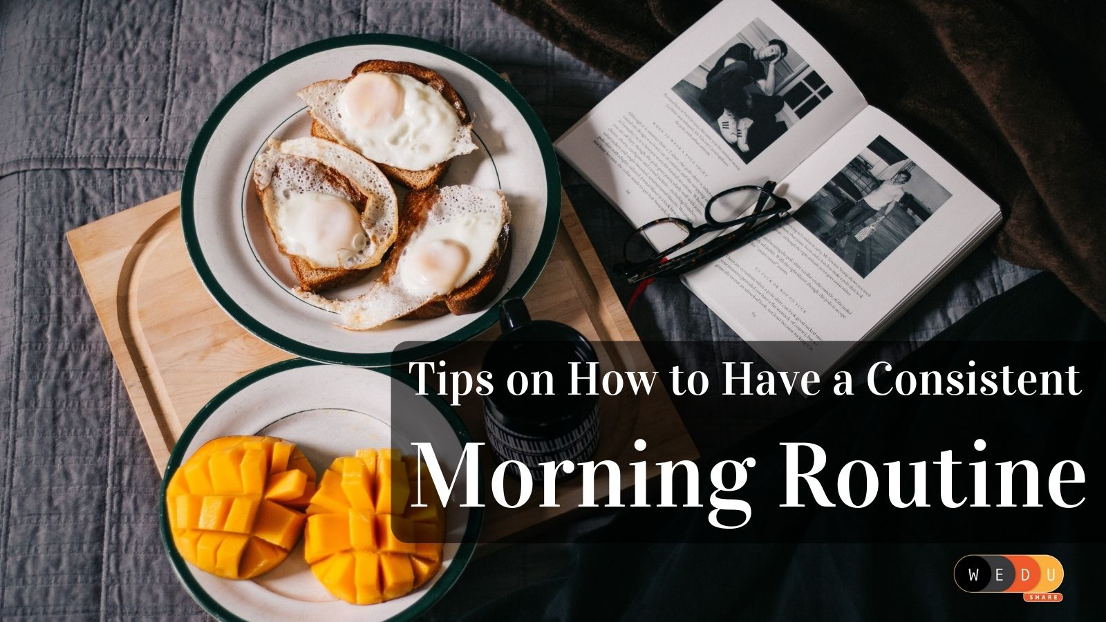 Tips on How to Have a Consistent Morning Routine