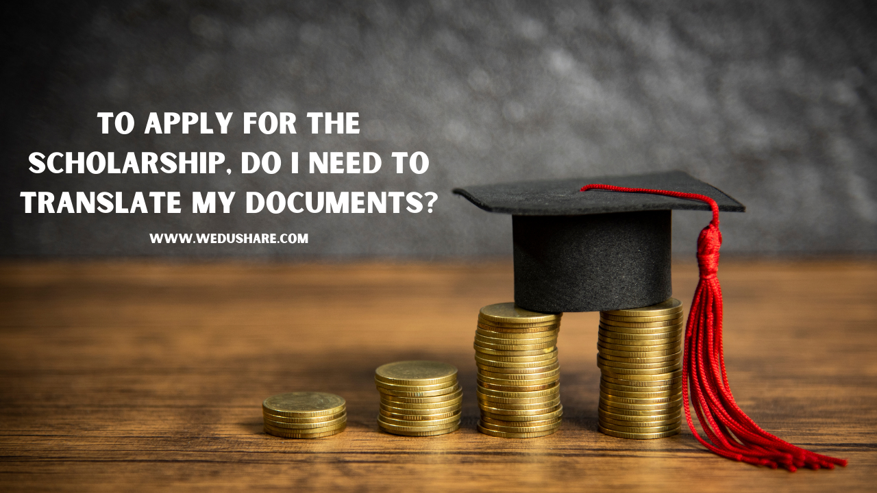 To Apply for Scholarships, Do I Need to Translate My Documents?